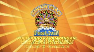 Sinukwan Festival - Kulturang Kapampangan: Sandalan ning katimawan libutad ning kasakitan at kapagsubukan