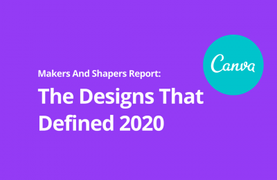 Canva's 'Makers And Shapers' Report: The Designs That Defined 2020