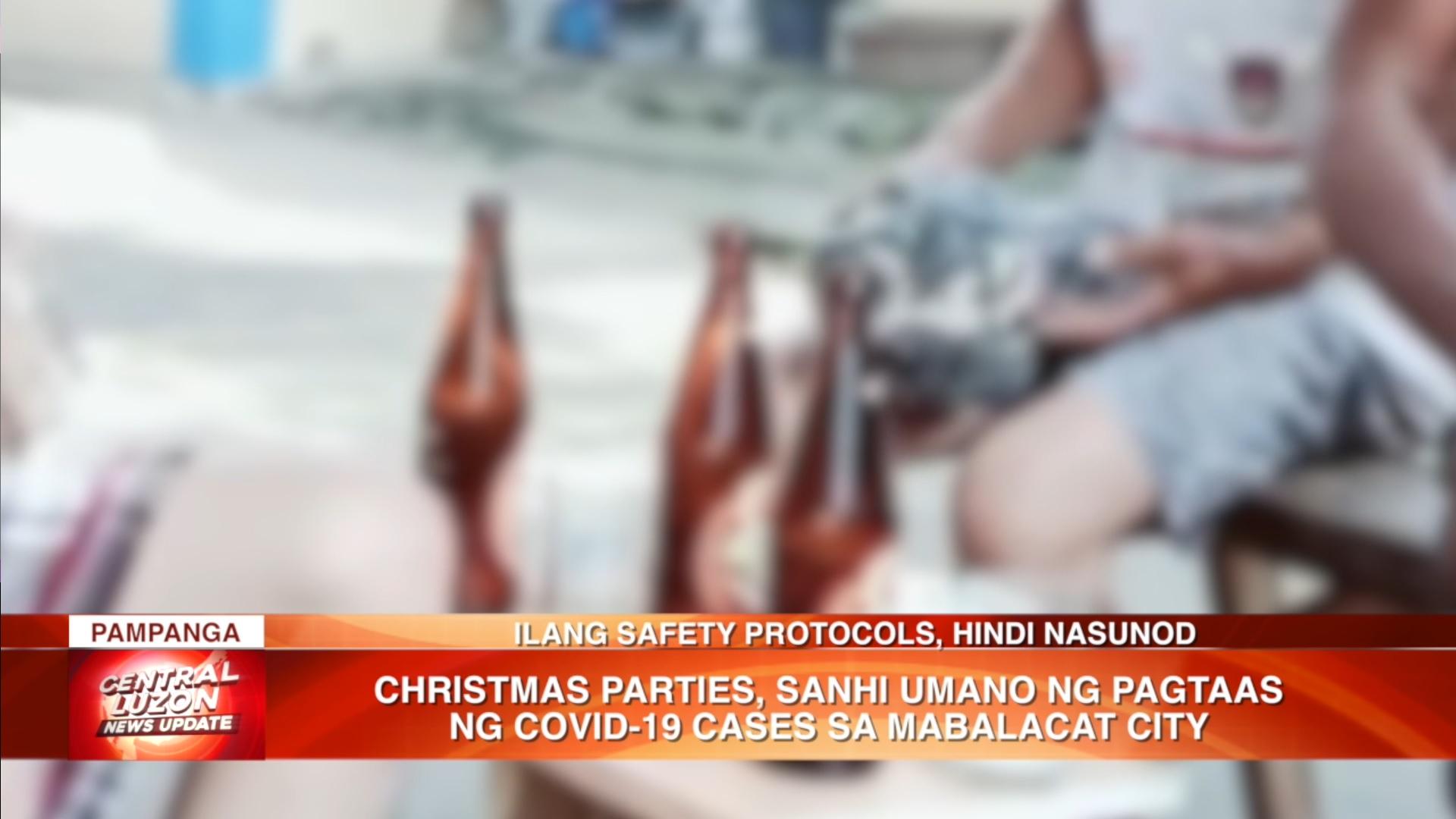 Christmas parties, sanhi umano ng pagtaas ng COVID-19 cases sa Mabalacat City   CLTV36 News