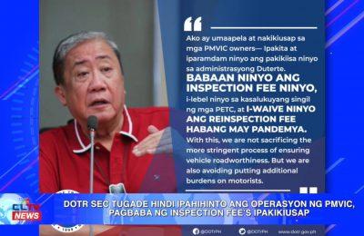 DOTr Sec. Tugade hindi ipahihinto ang operasyon ng PMVIC, pagbaba ng inspection fee's ipakikiusap