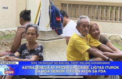 Astrazeneca at Pfizer vaccines, ligtas iturok sa mga senior citizens ayon sa FDA | Pampanga News