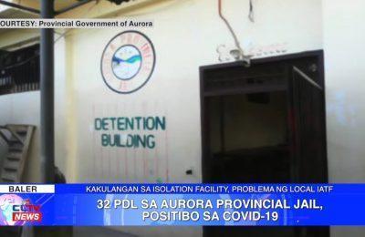 32 persons deprived of liberty (PDL) sa Aurora Provincial Jail, positibo sa COVID-19 | Aurora News