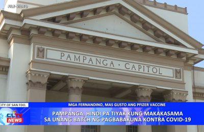 Pampanga, hindi pa tiyak kung makakasama sa unang batch ng pagbabakuna kontra COVID-19 | PAMPANGA News