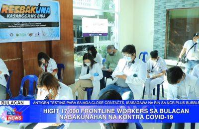 Higit 17,000 frontline workers sa Bulacan nabakunahan na kontra COVID-19 |  Bulacan News