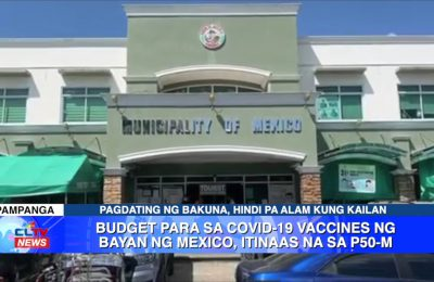 Budget para sa COVID-19 vaccines ng Bayan ng Mexico, itinaas na sa ₱50-M | PAMPANGA News