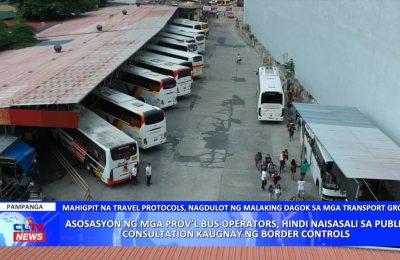 Asosasyon ng mga provincial bus operators, hindi naisasali sa public consultation kaugnay ng border controls | PAMPANGA News
