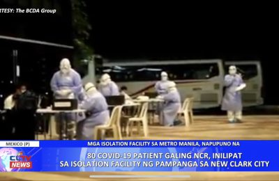 80 COVID-19 patient galing NCR, inilipat sa isolation facility ng Pampanga sa New Clark City | Pampanga News