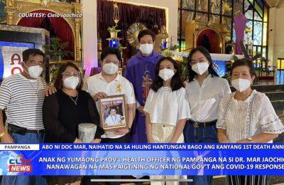 Anak ng yumaong prov'l health officer ng Pampanga na si Dr. Mar Jaochico, nanawagan na mas paigtingin ng national gov't ang COVID-19 response | Pampanga News