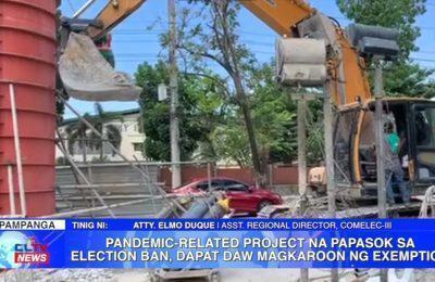 Pandemic-related project na papasok sa election ban, dapat daw magkaroon ng exemption | Central Luzon News