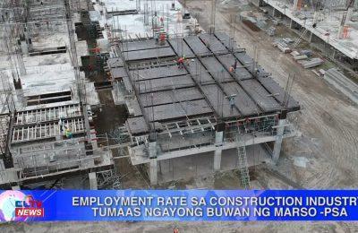 Employment rate sa construction industry tumaas ngayong buwan ng Marso – PSA | Central Luzon News