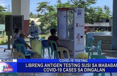 Libreng antigen testing susi sa mababang COVID-19 cases sa Dingalan, Aurora | Aurora News