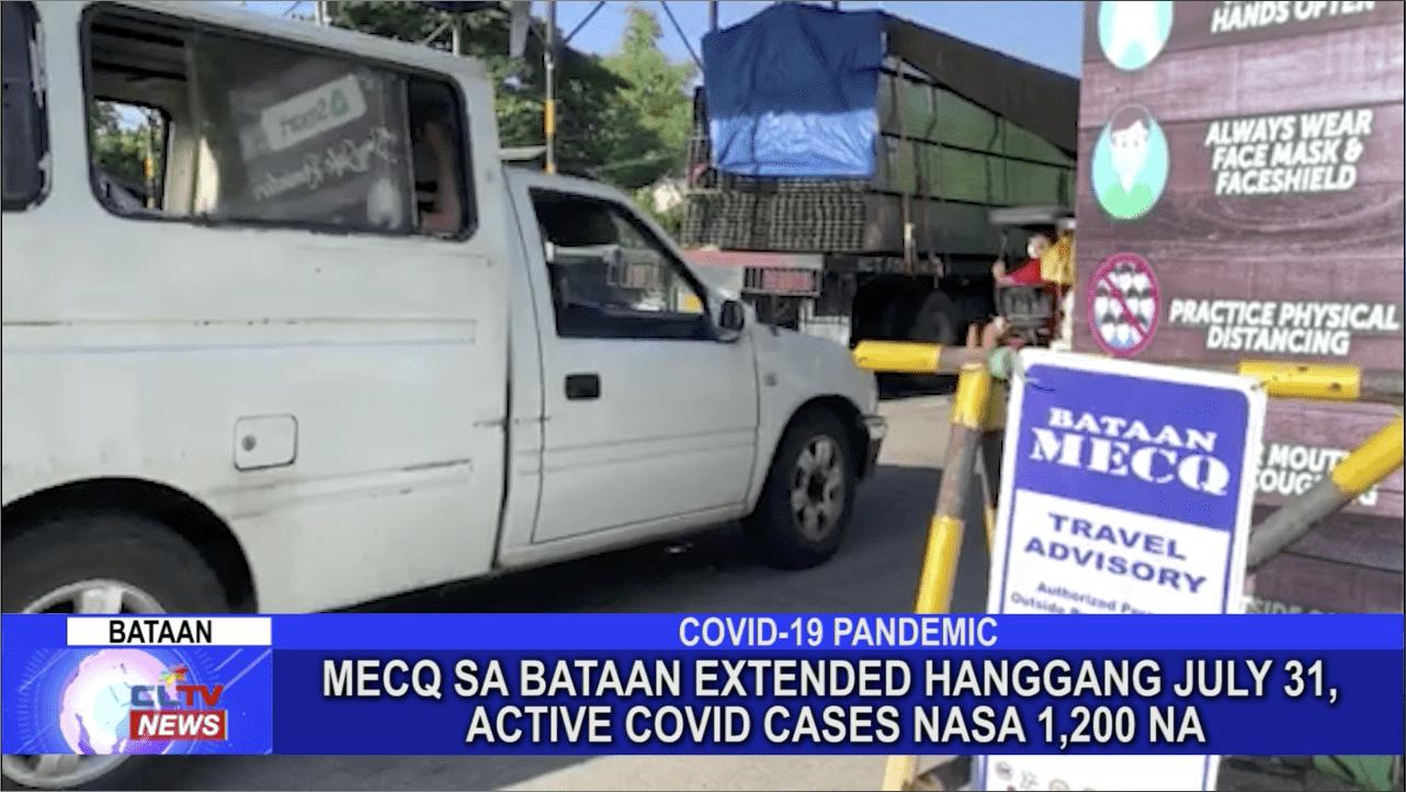 MECQ sa Bataan extended hanggang July 31, active COVID cases nasa 1,200 na
