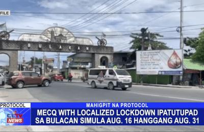 MECQ with localized lockdown ipatutupad sa Bulacan simula Aug. 16 hanggang Aug. 31