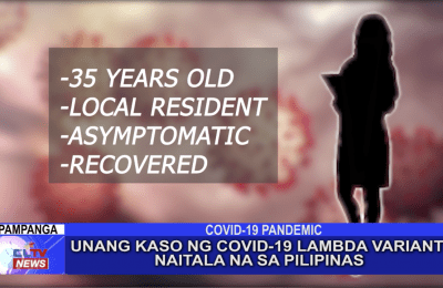 Unang kaso ng COVID-19 lambda variant naitala na sa Pilipinas