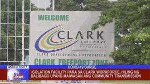Isolation Facility para sa Clark Workforce, hiling ng Balibago upang maiwasan ang Community Transmission