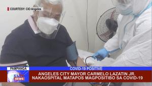 Angeles City Mayor Carmelo Lazatin Jr. Nakaospital matapos magpositibo sa COVID-19