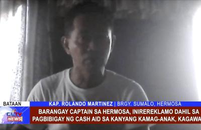 Barangay Captain sa Hermosa, inirereklamo dahil sa pagbibigay ng cash aid sa kanyang kamag-anak, kagawad
