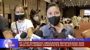 ICYMI: Sinabi ni VP Leni Robredo sa kanyang pagbisita sa Pampanga na umaasa siyang magkakaisa ang mga anti-admin candidates para sa 2022 Elections