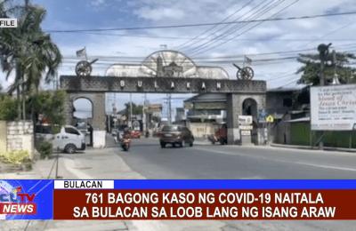 761 bagong kaso ng covid-19 naitala sa Bulacan sa loob lang ng isang araw