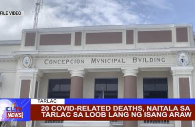 20 covid-related deaths, naitala sa Tarlac sa loob lang ng isang araw