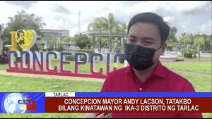 Concepcion Mayor Andy Lacson, tatakbo bilang kinatawan ng ika-3 distrito ng Tarlac