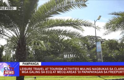 Leisure travel at tourism activities muling nagbukas sa Clark, mga galing sa ECQ at MECQ areas 'di papapayagan sa freeport