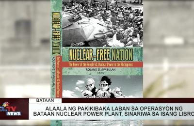 Alaala ng pakikibaka laban sa operasyon ng Bataan nuclear power plant, sinariwa sa isang libro